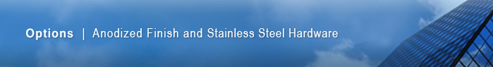 Stainless Steel Hardware / Anodized Aluminum Construction